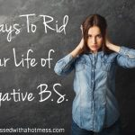 5 Ways to Rid Your Life of Negative B.S.